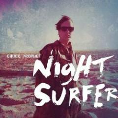 Night Surfer - Chuck Prophet