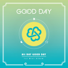 All Day Good Day (Mini Album) - Good Day