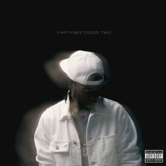 PARTYNEXTDOOR TWO - PARTYNEXTDOOR