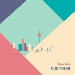 Road To Venue (Album) - House Rulez