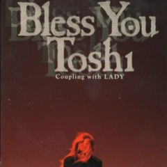 Bless You - ToshI