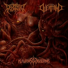 Mutilations And Dissolutions - The Overmind,Decimated Humans