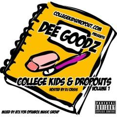 College Kids & Dropouts (CD1) - Dee Goodz