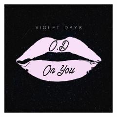 O.D On You (Single) - Violet Days
