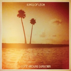 Come Around Sundown (CD1) - Kings Of Leon