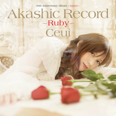10th Anniversary Album - Anime -  'Akashic Record - Ruby -' - Ceui
