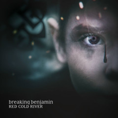 Red Cold River (Single) - Breaking Benjamin
