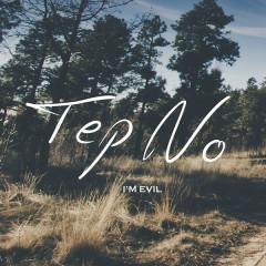 I'm Evil (Single) - Tep No