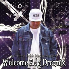 Welcome 2 Da Dreamix III - Roy C