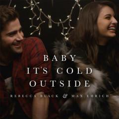 Baby, It's Cold Outside - Single - Rebecca Black, Max Ehrich
