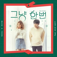 Just Because (Single) - Baek A Yeon, JB