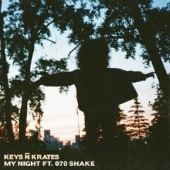 My Night (Single) - Keys N Krates, 070 Shake