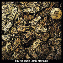 Mean Demeanor (Single) - Run The Jewels