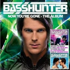 Now You're Gone (CD1) - Basshunter