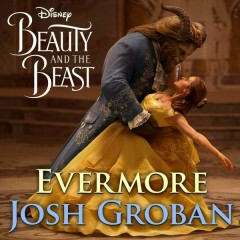 Evermore (From Beauty And The Beast) (Single) - Josh Groban