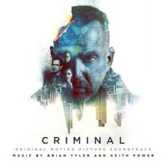 Criminal OST - Brian Tyler,Keith Power