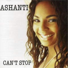 Can't Stop - Ashanti