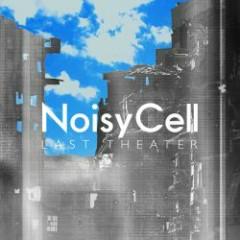 Last Theater - NoisyCell