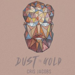 Dust To Gold