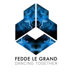 Dancing Together (Single) - Fedde Le Grand