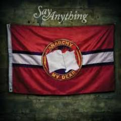 Anarchy, My Dear - Say Anything