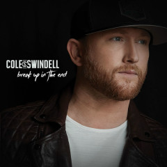 Break Up In The End (Single) - Cole Swindell