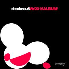 W:/2016ALBUM/ - Deadmau5