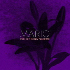 Pain Is The New Pleasure (Single) - Mario