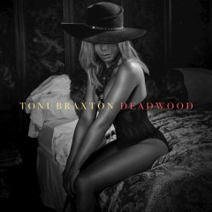 Deadwood (Single) - Toni Braxton