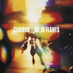 Up In Flames (Special Edition) (CD1) - Caribou