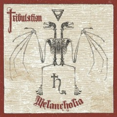 Melancholia - Tribulation