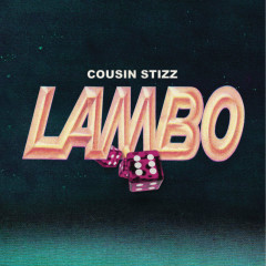 Lambo (Single) - Cousin Stizz