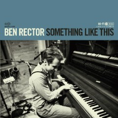 Something Like This - Ben Rector