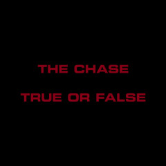 The Chase / True Or False (Single)