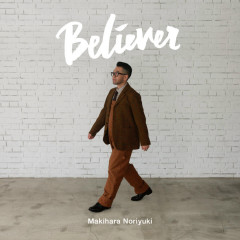 Believer - Noriyuki Makihara