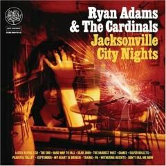 Jacksonville City Nights - Ryan Adams