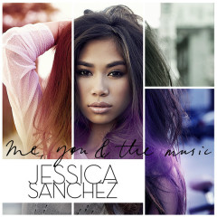 Me, You & The Music - Jessica Sanchez