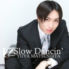 Slow Dancin' - Yuya Matsushita