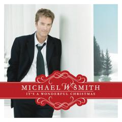 It's A Wonderful Christmas - Michael W Smith