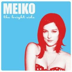 The Bright Side - Meiko