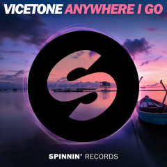 Anywhere I Go (Single) - Vicetone
