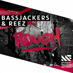 Rough (Single) - Bassjackers, Reez