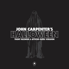 John Carpenter's Halloween (Single) - Trent Reznor, Atticus Ross