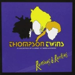 Remixes & Rarities (CD1) - Thompson Twins
