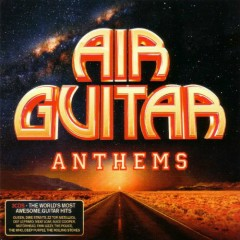 Air Guitar Anthems CD 2 (No. 1)