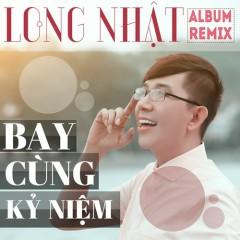 Bay Cùng Kỷ Niệm (Remix)