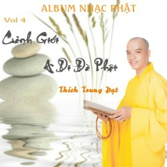 Cảnh Giới A Di Đà Phật - Thích Trung Đạt