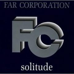 Solitude - Far Corporation