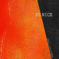 So Nice (Single) - Kucci, Silly Boot