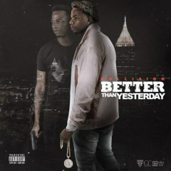 Better Than Yesterday (Mixtape) - Kollision